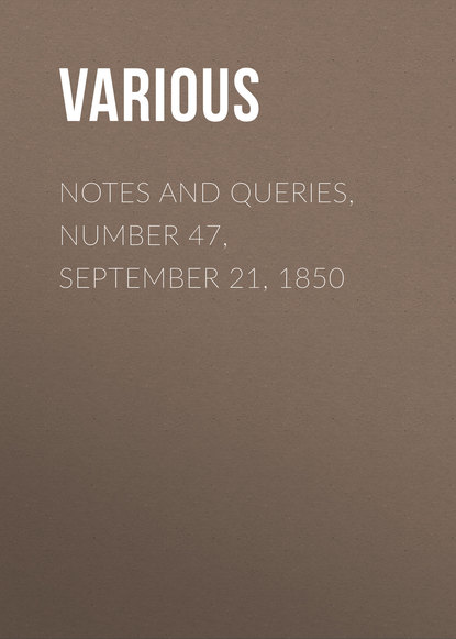 Notes and Queries, Number 47, September 21, 1850