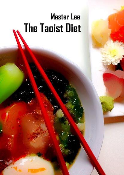 Master Lee The Taoist Diet
