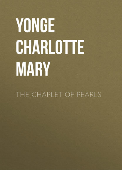 Yonge Charlotte Mary The Chaplet of Pearls недорого