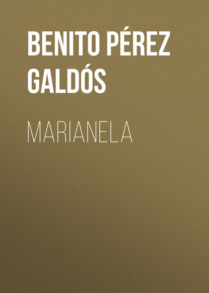 Benito Pérez Galdós Marianela benito pérez galdós obras completas de benito pérez galdós