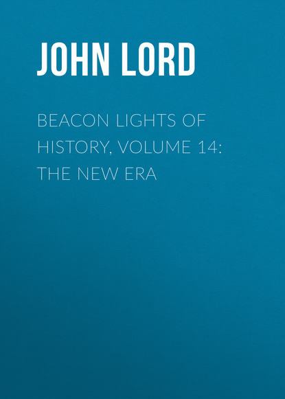 John Lord Beacon Lights of History, Volume 14: The New Era john lord beacon lights of history volume 07 great women
