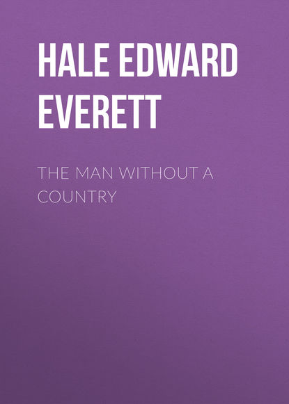 Hale Edward Everett The Man Without a Country jonathan edward feinstein an island without a shore