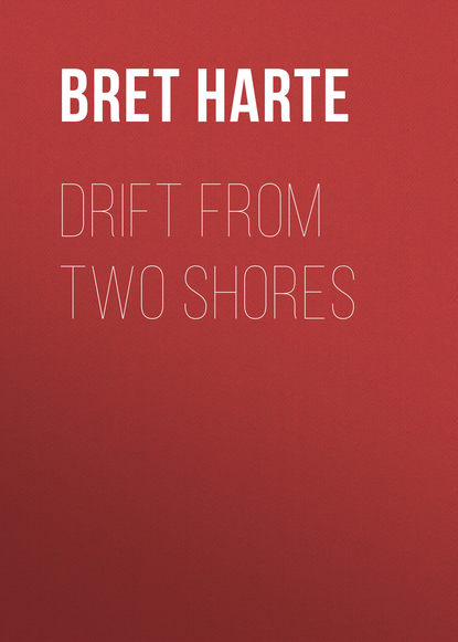 Bret Harte Drift from Two Shores