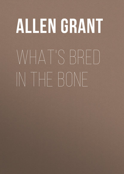 Allen Grant What's Bred in the Bone allen grant babylon volume 2