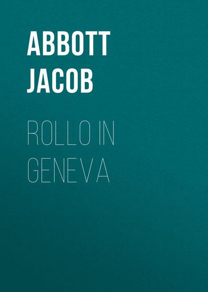 Abbott Jacob Rollo in Geneva abbott jacob rollo in the woods