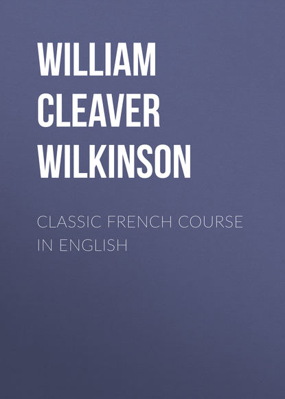 William Cleaver Wilkinson Classic French Course in English william cleaver wilkinson webster an ode