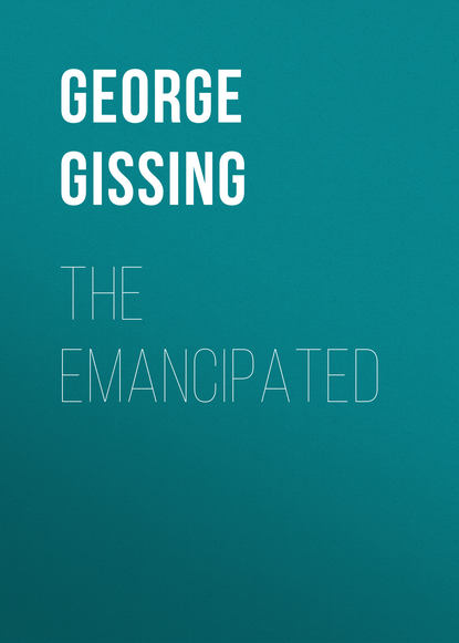 George Gissing The Emancipated george gissing the emancipated