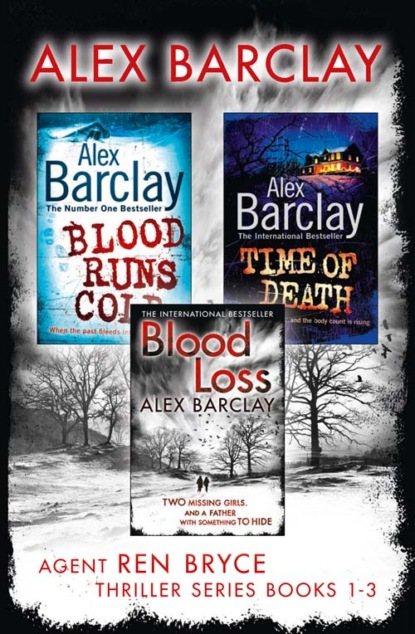 Alex Barclay Agent Ren Bryce Thriller Series Books 1-3: Blood Runs Cold, Time of Death, Blood Loss bryce barfield jo and her bright green chair