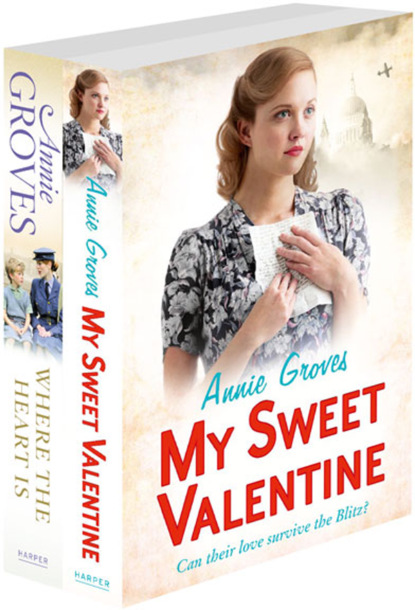 Annie Groves Annie Groves 2-Book Valentine Collection: My Sweet Valentine, Where the Heart Is annie groves london belles
