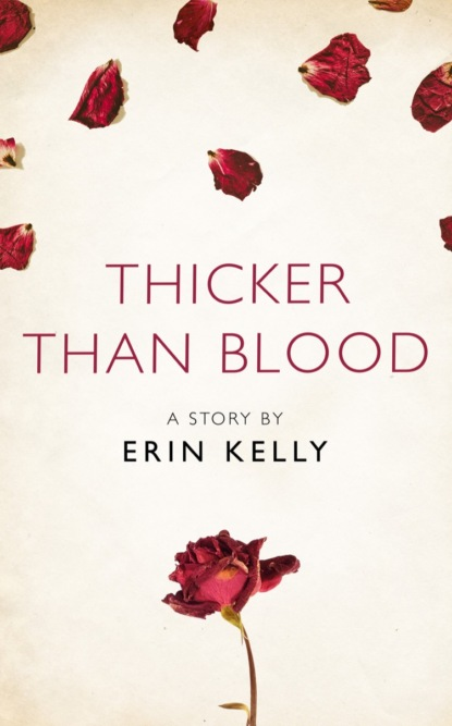 Erin Kelly Thicker Than Blood: A Story from the collection, I Am Heathcliff недорого