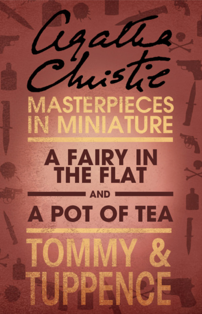 Агата Кристи A Fairy in the Flat/A Pot of Tea: An Agatha Christie Short Story агата кристи next to a dog an agatha christie short story
