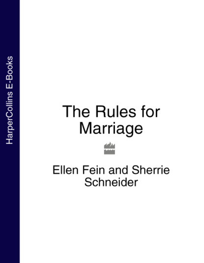 Фото - Эллен Фейн The Rules for Marriage liv montgomery negotiating the rules with your teenager