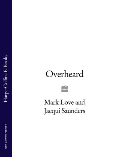 Mark Love Overheard i fear you girl