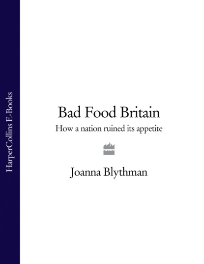 wtf where is the food Joanna Blythman Bad Food Britain: How A Nation Ruined Its Appetite