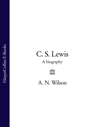 A. Wilson N. C. S. Lewis: A Biography p h brazier c s lewis revelation conversion and apologetics