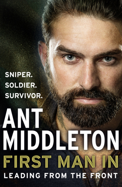 Ant Middleton First Man In: Leading from the Front ant middleton first man in leading from the front