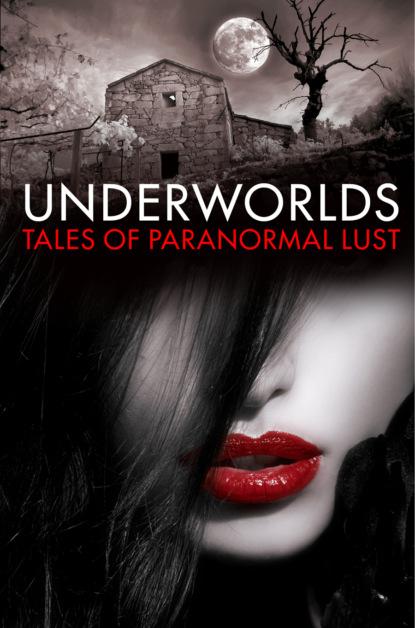 Various Underworlds: Tales of Paranormal Lust недорого