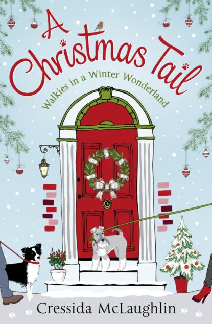 Cressida McLaughlin A Christmas Tail: A heart-warming Christmas romance catherine ferguson christmas at the log fire cabin a heart warming and feel good read