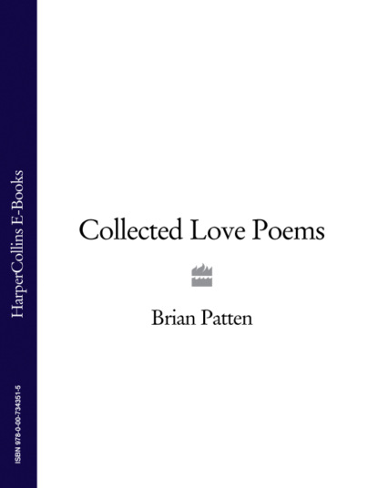 Brian Patten Collected Love Poems brian patten collected love poems