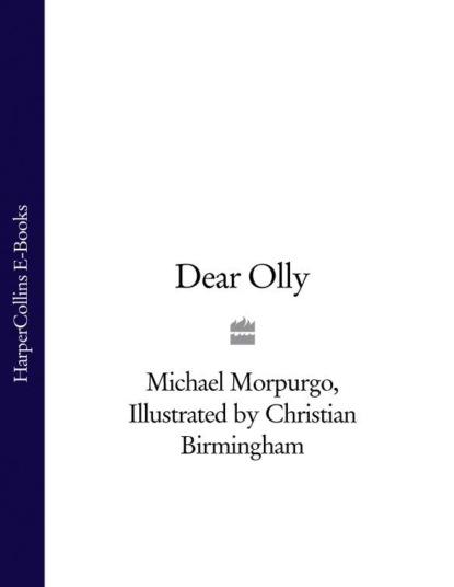 Michael Morpurgo Dear Olly michael morpurgo dear olly