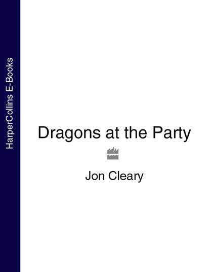 Фото - Jon Cleary Dragons at the Party jon cleary mask of the andes