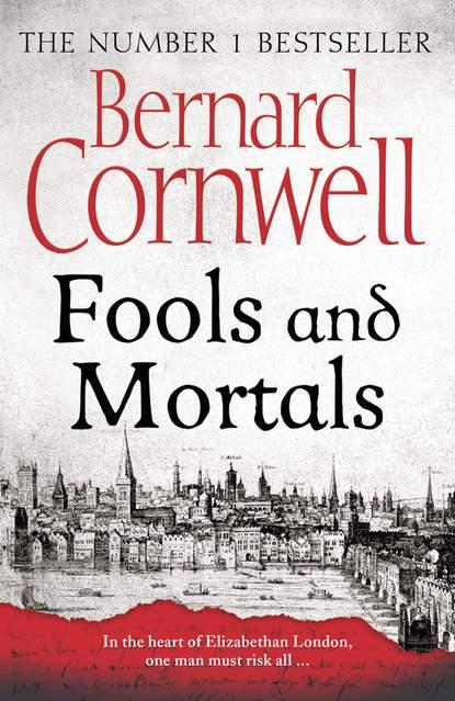 Фото - Bernard Cornwell Fools and Mortals морган райс a dream of mortals