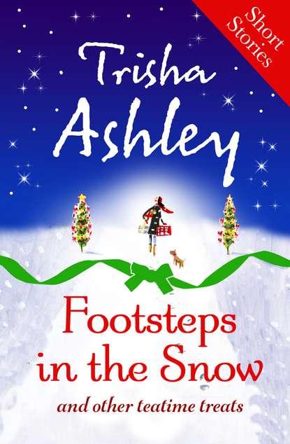 Trisha Ashley Footsteps in the Snow and other Teatime Treats trisha david mctavish and twins