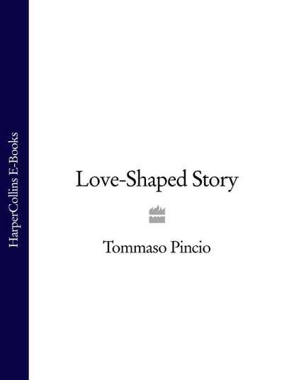 Tommaso Pincio Love-Shaped Story недорого