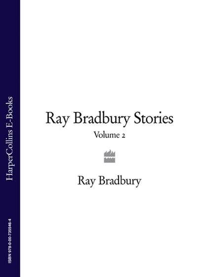 Фото - Рэй Брэдбери Ray Bradbury Stories Volume 2 bradbury ray from the dust returned