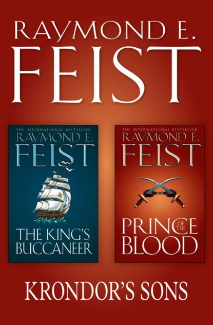 Raymond E. Feist The Complete Krondor's Sons 2-Book Collection: Prince of the Blood, The King's Buccaneer