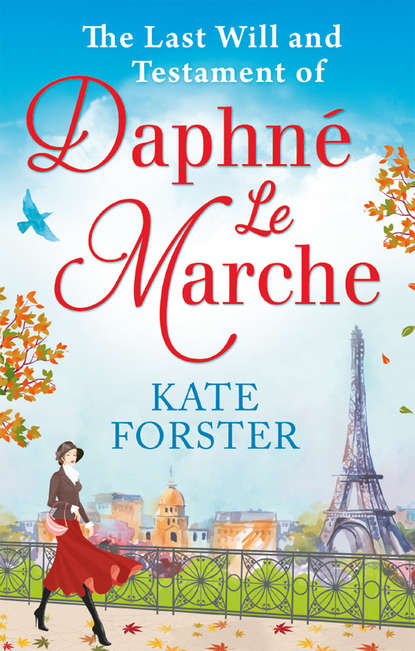 Kate Forster The Last Will And Testament Of Daphné Le Marche kate forster the last will and testament of daphné le marche