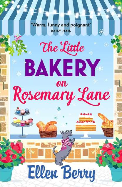 Ellen Berry The Little Bakery on Rosemary Lane: The best feel-good romance to curl up with in 2018 john burley the hiding place
