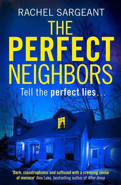 Rachel Sargeant The Perfect Neighbors: A gripping psychological thriller with an ending you won't see coming