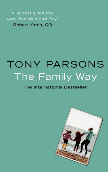 Tony Parsons The Family Way working with available light – a family s world after violence