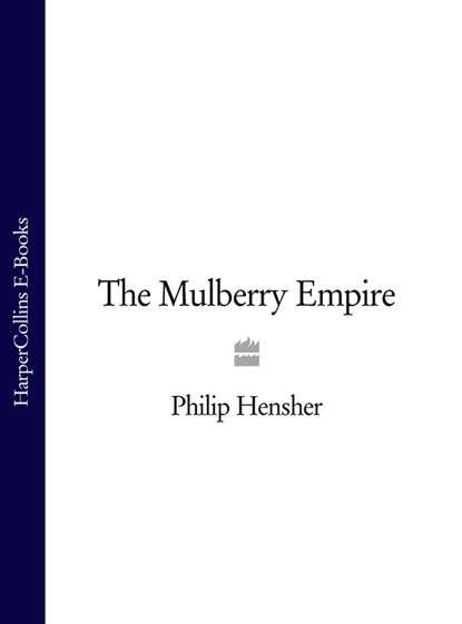 Philip Hensher The Mulberry Empire недорого