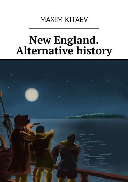 Фото - Maxim Kitaev New England. Alternative history garrett putman serviss a columbus of space