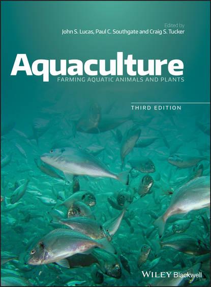 Paul Southgate C. Aquaculture. Farming Aquatic Animals and Plants mcnevin aaron aquaculture resource use and the environment