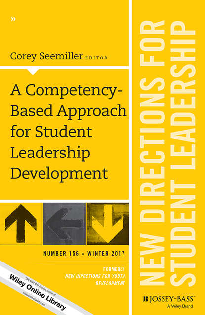 Corey Seemiller A Competency-Based Approach for Student Leadership Development. New Directions for Student Leadership, Number 156 osteen laura developing students leadership capacity new directions for student services number 140