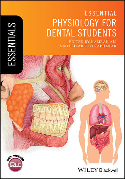 Kamran Ali Essential Physiology for Dental Students gary matthews g cellular physiology of nerve and muscle