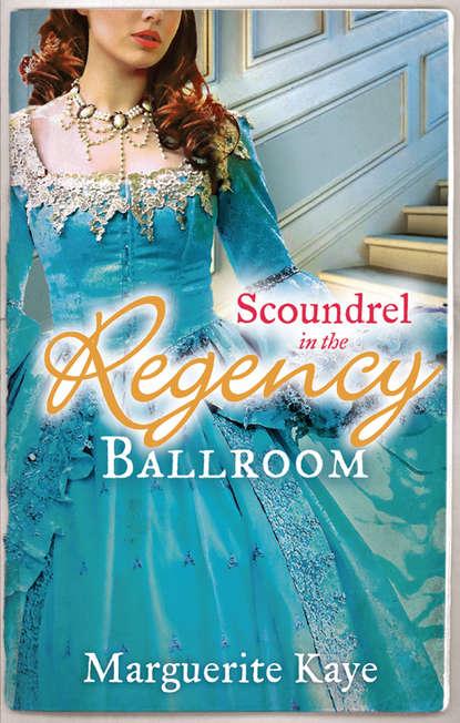 Marguerite Kaye Scoundrel in the Regency Ballroom: The Rake and the Heiress / Innocent in the Sheikh's Harem marguerite kaye the highlander s redemption