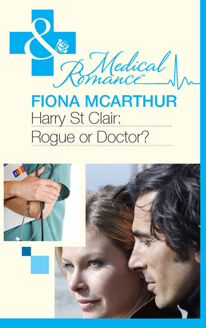 Fiona McArthur Harry St Clair: Rogue or Doctor? daphne clair the brunellesci baby