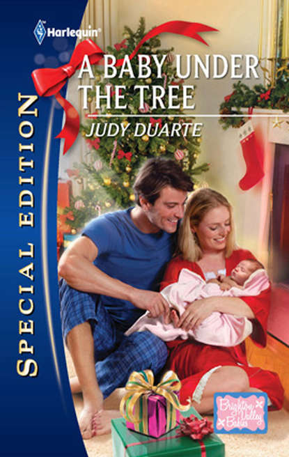 Judy Duarte A Baby Under the Tree