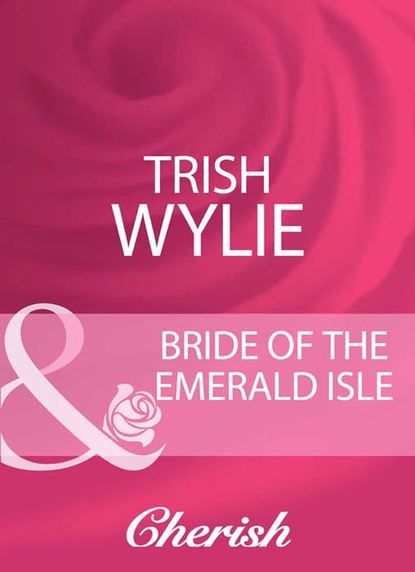 Trish Wylie Bride Of The Emerald Isle the heart that knows