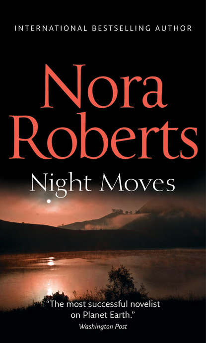 Фото - Нора Робертс Night Moves: the classic story from the queen of romance that you won't be able to put down jane asher the longing a bestselling psychological thriller you won't be able to put down