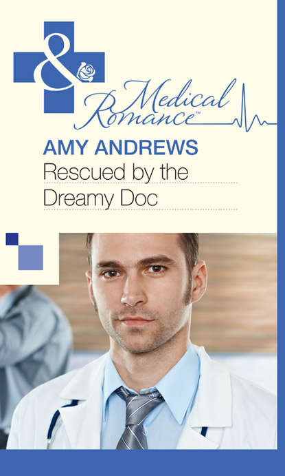 Amy Andrews Rescued by the Dreamy Doc gary roberts l doc holliday the life and legend