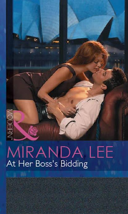 Miranda Lee At Her Boss's Bidding mccarthy justin huntly the duke s motto a melodrama