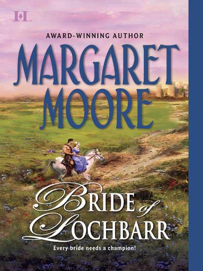 Margaret Moore Bride of Lochbarr margaret moore bride of lochbarr