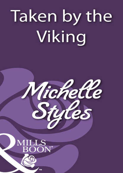 Michelle Styles Taken by the Viking the viking invader