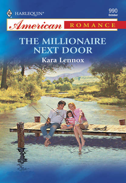 Kara Lennox The Millionaire Next Door patricia seeley the millionaire meets his match