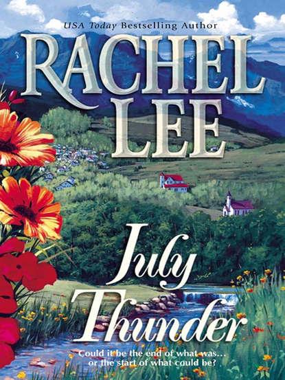 Rachel Lee July Thunder rachel lee the final mission